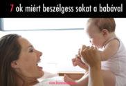 Friss hírek: A legtöbben azt hiszik, a beszélgetés csak a nyelvi készségek fejlesztésére jó, pedig valójában többféle képességet is fejleszt, ha sokat beszélgetsz a gyermekeddel. Íme: 1. Megnyugtatja a babát Az ismerős hang megnyugtatja az újszülöttet, hiszen anya hangját sokat hallotta már akkor is, amikor odabent volt a pocakban. 2. Segít megérteni a világ történéseit Már az […]